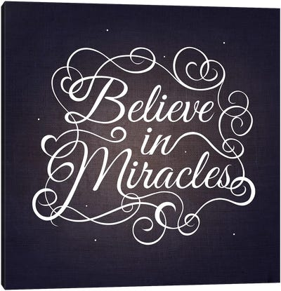 Believe in Miracles Canvas Art Print