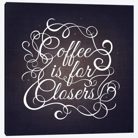 Coffee is for Closers Canvas Print #SWS6} by 5by5collective Canvas Art