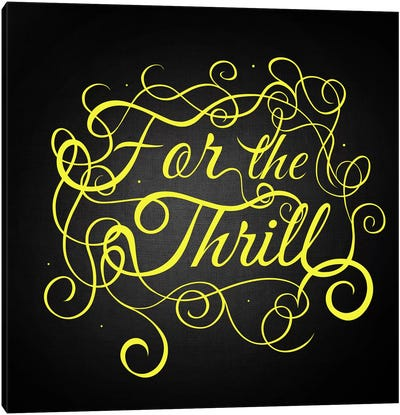 For the Thrill Canvas Art Print