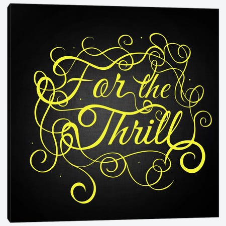 For the Thrill Canvas Print #SWS9} by 5by5collective Art Print