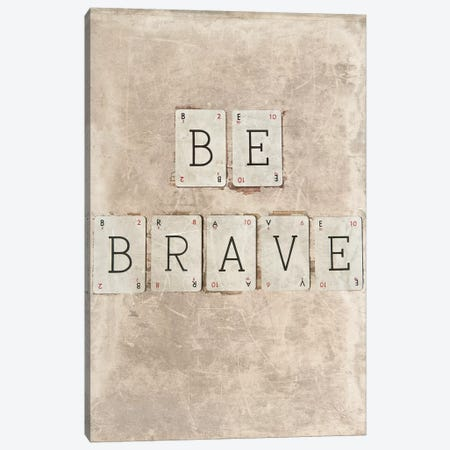 Be Brave Canvas Print #SYM7} by Symposium Design Canvas Art Print