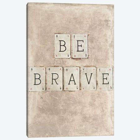 Be Brave Canvas Print #SYM7} by Symposium Design Canvas Art Print