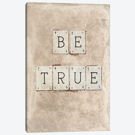 Be True Canvas Print #SYM8} by Symposium Design Canvas Wall Art