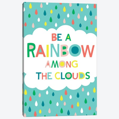Be A Rainbow Canvas Print #TAU9} by Alison Tauber Canvas Wall Art