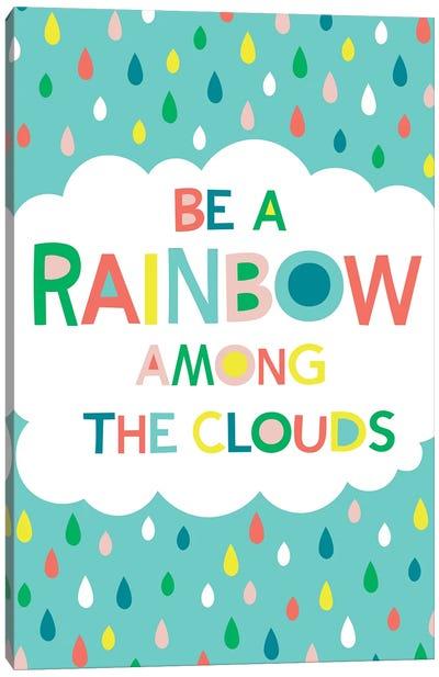 Be A Rainbow Canvas Art Print