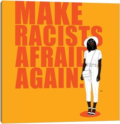 Make Racists Afraid Again Canvas Art Print