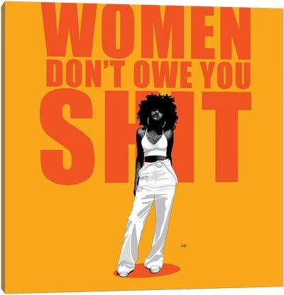 Women Don't Owe You Shit Canvas Art Print