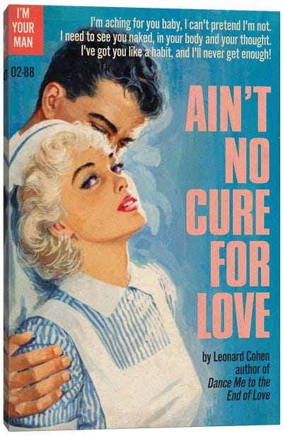 Ain't No Cure For Love Canvas Art Print