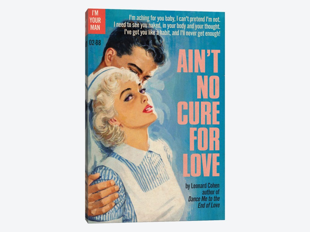 Ain't No Cure For Love by Todd Alcott 1-piece Art Print