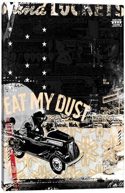 Eat My Dust Canvas Art Print