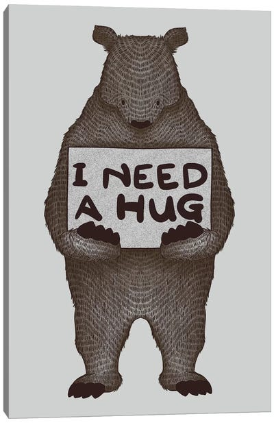 I Need A Hug Canvas Print #TFA100