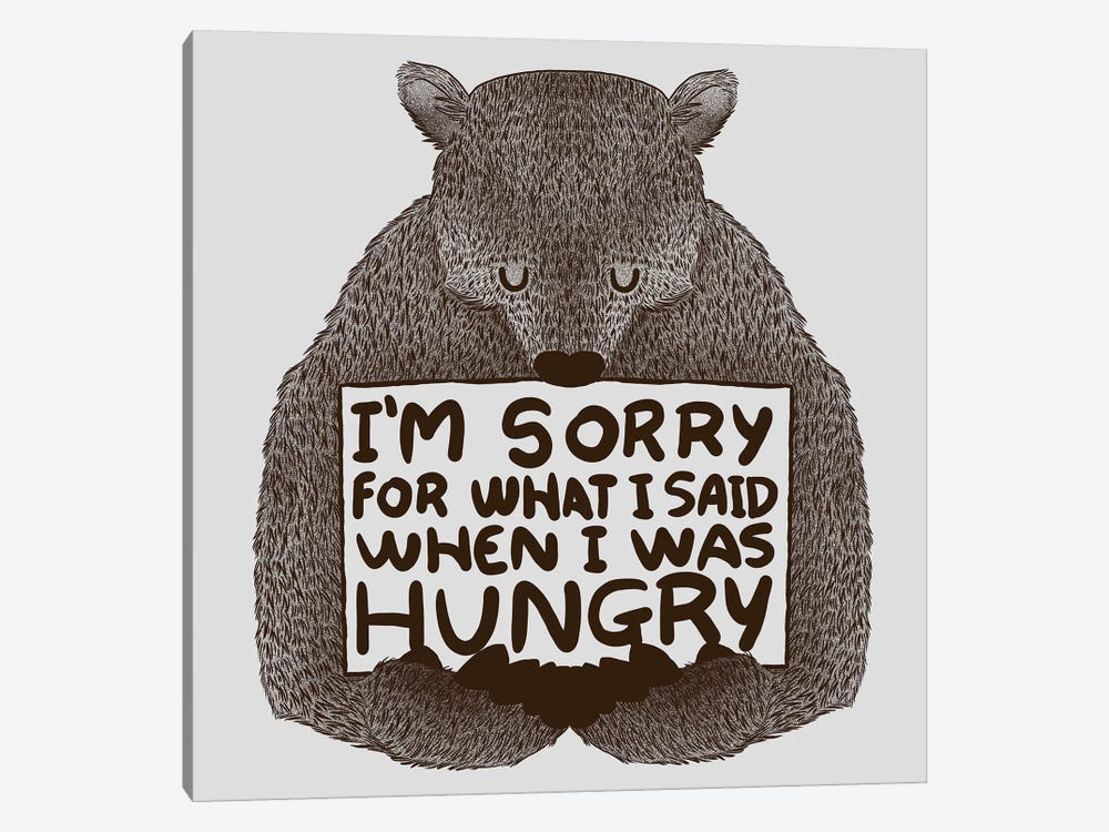 I'm Sorry For What I Said When I Was Hungry by Tobias Fonseca 1-piece Art Print
