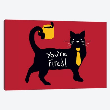 You're Fired Canvas Print #TFA278} by Tobias Fonseca Canvas Art