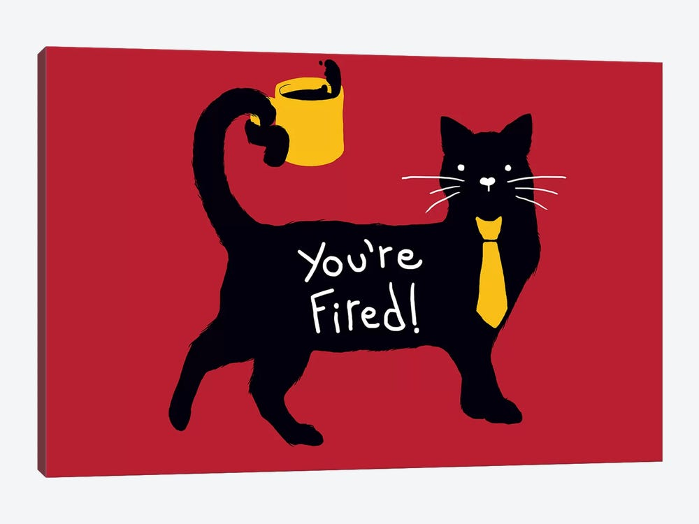You're Fired by Tobias Fonseca 1-piece Art Print
