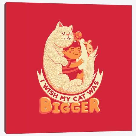 I Wish My Cat Was Bigger Canvas Print #TFA318} by Tobias Fonseca Art Print