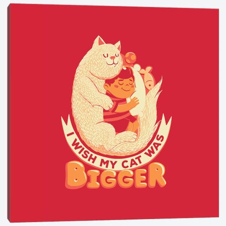 I Wish My Cat Was Bigger Canvas Print #TFA318} by Tobias Fonseca Art Print