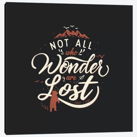 Not All Who Wander Are Lost Canvas Print #TFA364} by Tobias Fonseca Canvas Print