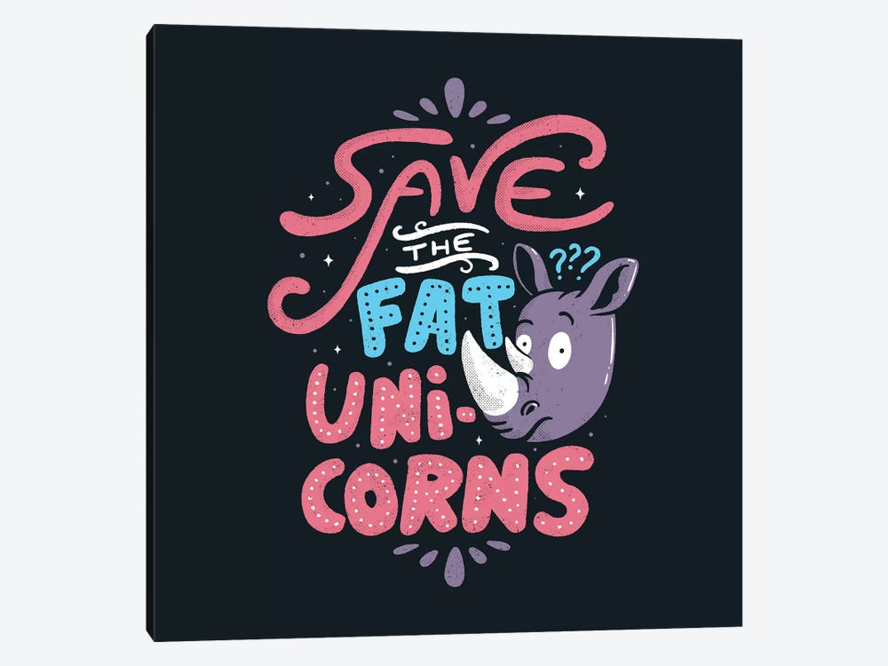 Save The Fat Unicorns by Tobias Fonseca 1-piece Canvas Art
