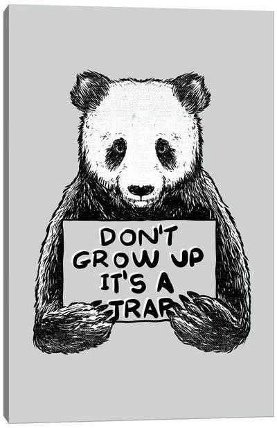 Don'T Grow Up Its A Trap Canvas Art Print