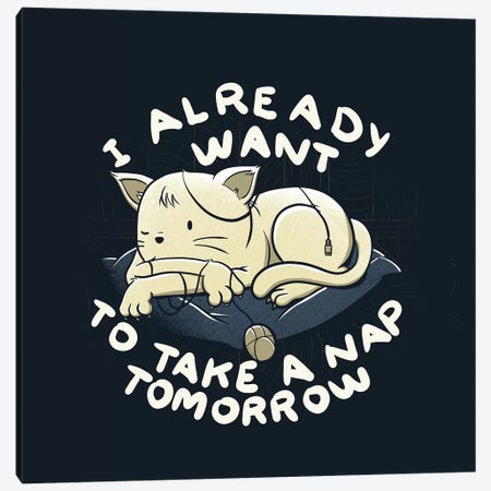 I Already Wanto To Take a Nap Tomorrow Canvas Print #TFA407} by Tobias Fonseca Canvas Art
