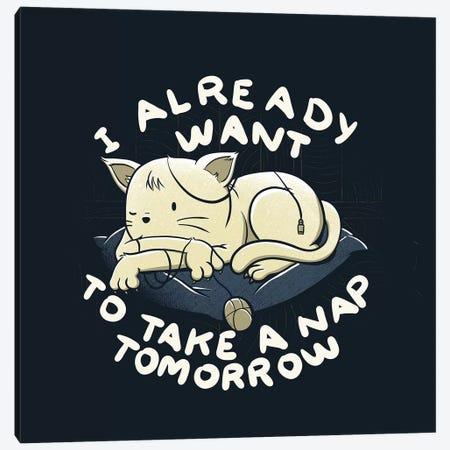 I Already Wanto To Take a Nap Tomorrow Canvas Print #TFA407} by Tobias Fonseca Canvas Art