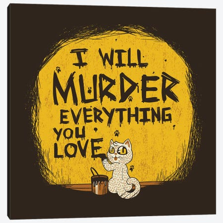 I'll Murder Everything You Love Cat Canvas Print #TFA471} by Tobias Fonseca Canvas Wall Art