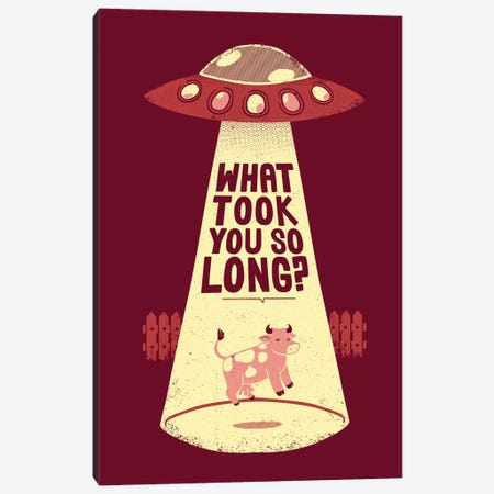 Why Did You Took So Long Alien Funny Canvas Print #TFA519} by Tobias Fonseca Canvas Print