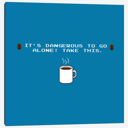 It's Dangerous To Go Alone Take This Coffee Canvas Print #TFA545} by Tobias Fonseca Art Print