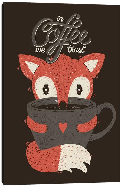 In Coffee We Trust Fox Canvas Art Print