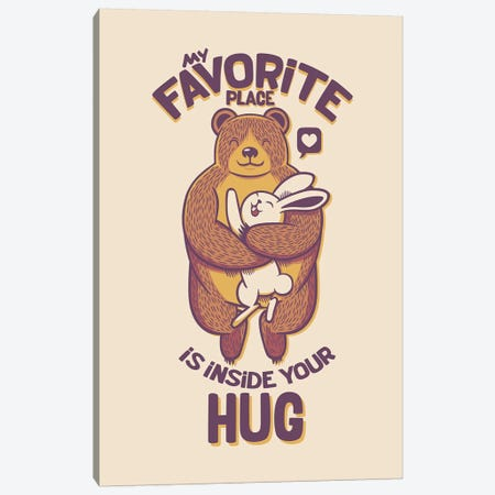 My Favorite Place Is Inside Your Hug Canvas Print #TFA608} by Tobias Fonseca Art Print