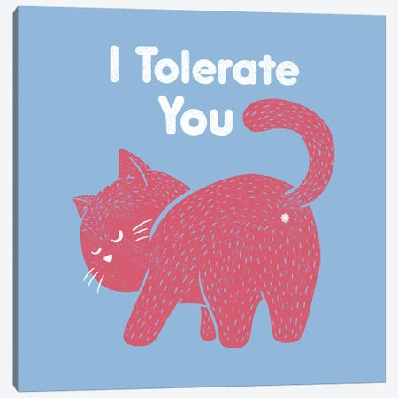 I Tolerate You Canvas Print #TFA619} by Tobias Fonseca Canvas Artwork
