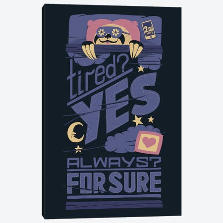 Tired Yes? Always For Sure. Canvas Print #TFA620} by Tobias Fonseca Canvas Art Print