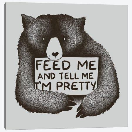 Feed Me And Tell Me I'm Pretty Canvas Print #TFA96} by Tobias Fonseca Canvas Artwork