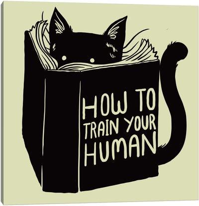 How To Train Your Human Canvas Print #TFA99