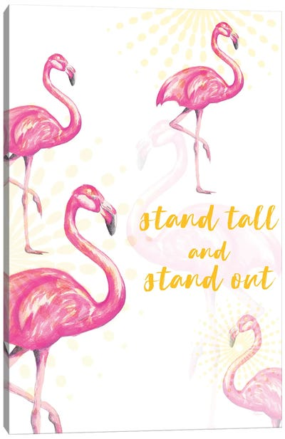 Stand Tall And Stand Out Canvas Art Print