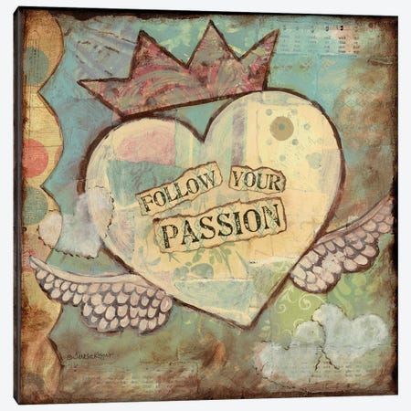 Follow Your Passion Canvas Print #TKG87} by Teresa Kogut Canvas Art
