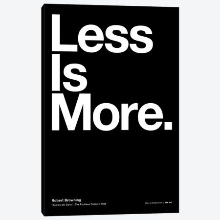 """Less Is More (from """"Andrea del Sarto"""" by Robert Browning) Canvas Print #TMD64} by The Maisey Design Shop Canvas Art Print"""
