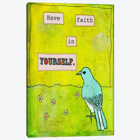 Have Faith In Yourself Canvas Print #TMK16} by Tammy Kushnir Canvas Print