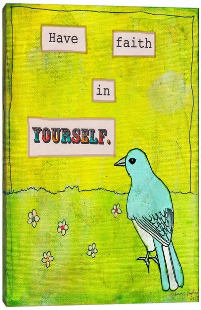 Have Faith In Yourself Canvas Art Print