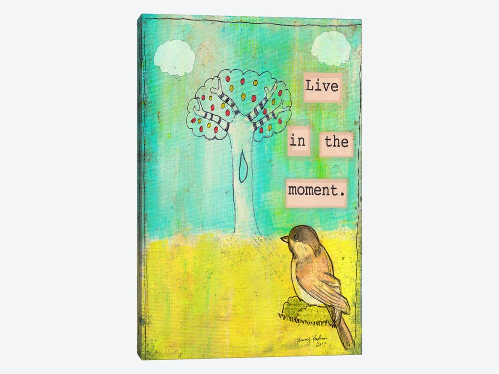 Live In The Moment by Tammy Kushnir 1-piece Canvas Wall Art