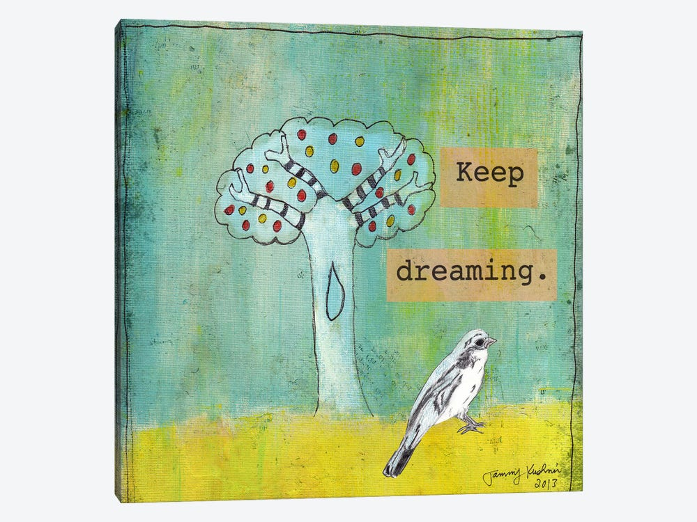 Keep Dreaming by Tammy Kushnir 1-piece Canvas Artwork