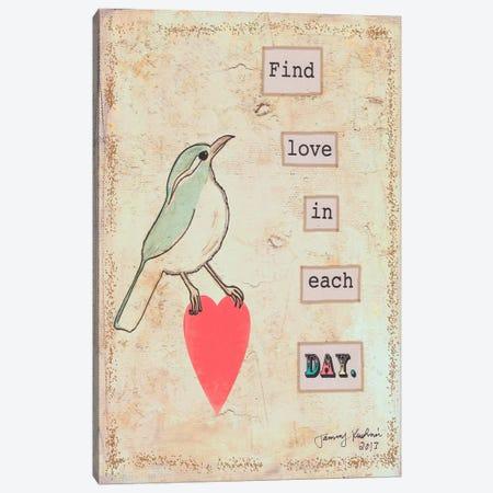 Find Love In Each Day Canvas Print #TMK22} by Tammy Kushnir Art Print