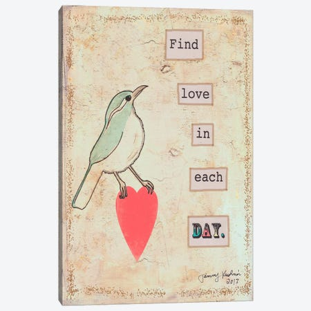 Find Love In Each Day Canvas Print #TMK22} by Tammy Kushnir Art Print