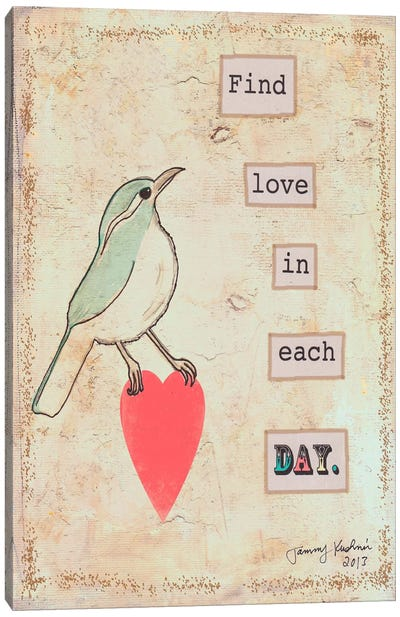 Find Love In Each Day Canvas Art Print