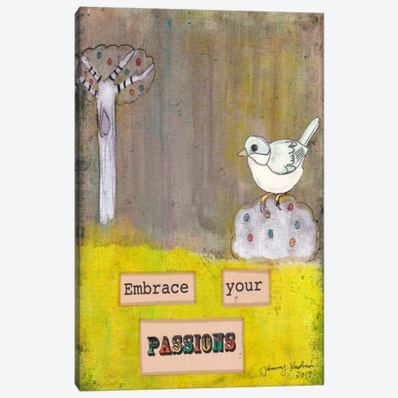 Embrace Your Passions Canvas Print #TMK24} by Tammy Kushnir Canvas Wall Art