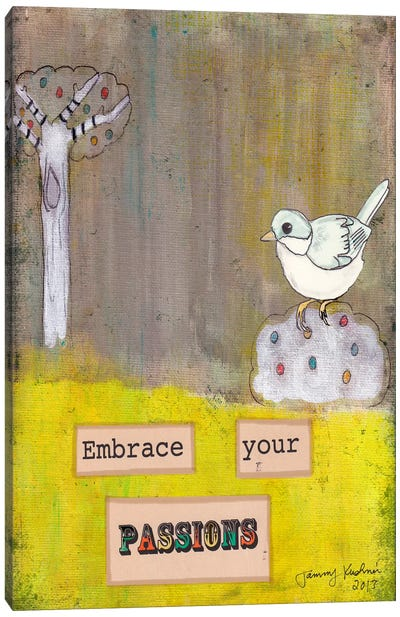 Embrace Your Passions Canvas Art Print