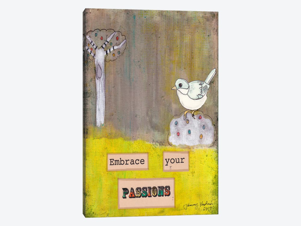 Embrace Your Passions by Tammy Kushnir 1-piece Canvas Art