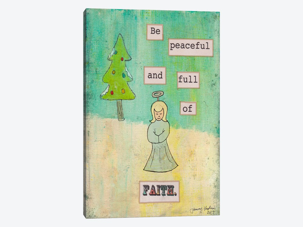 Be Peaceful and Full of Faith by Tammy Kushnir 1-piece Canvas Art Print