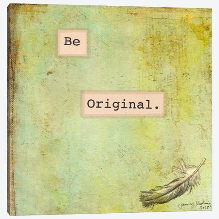 Be Original Canvas Print #TMK26} by Tammy Kushnir Canvas Artwork