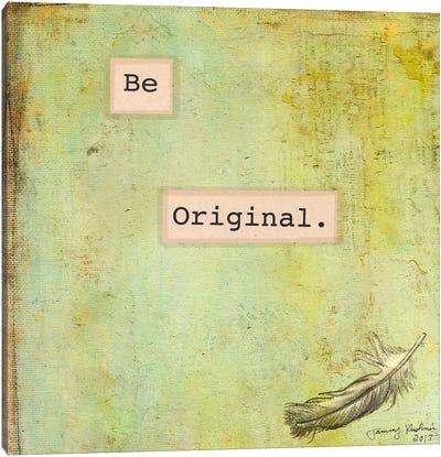 Be Original Canvas Art Print